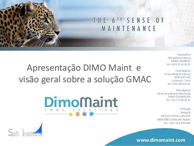 www.gmao.comwww.dimomaint.com Apresentação DIMO Maint e visão geral sobre a solução GMAC Head office 590 allée des Hêtres ...