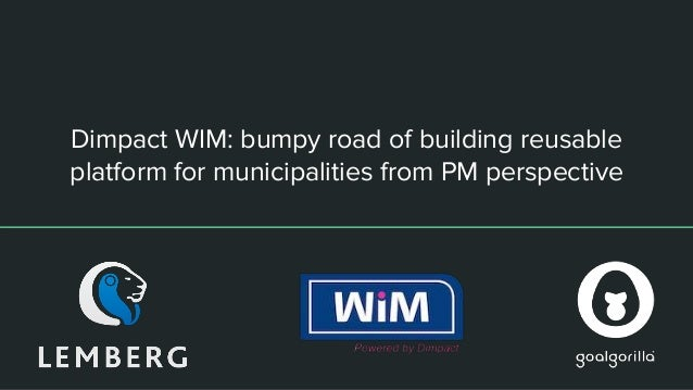 Dimpact WIM: bumpy road of building reusable platform for municipalities from PM perspective