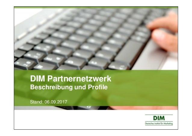 DIM Partnernetzwerk Beschreibung und Profile Stand: 06.09.2017