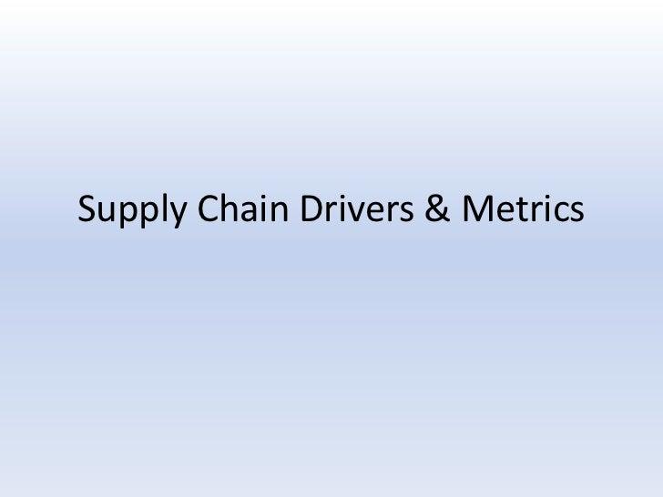 Supply Chain Drivers & Metrics<br />