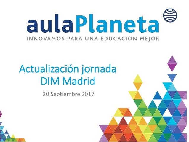 Actualización jornada DIM Madrid 20 Septiembre 2017