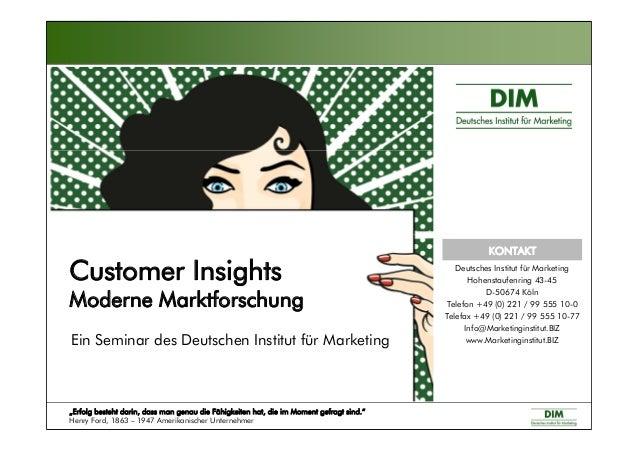 """Customer Insights Moderne Marktforschung Ein Seminar des Deutschen Institut für Marketing """"Erfolg besteht darin, dass man ..."""