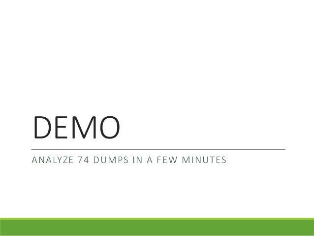 DEMO ANALYZE 74 DUMPS IN A FEW MINUTES