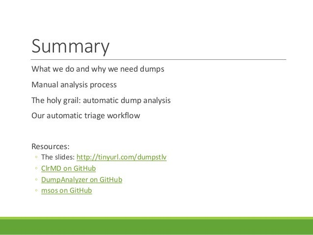 Summary What we do and why we need dumps Manual analysis process The holy grail: automatic dump analysis Our automatic tri...