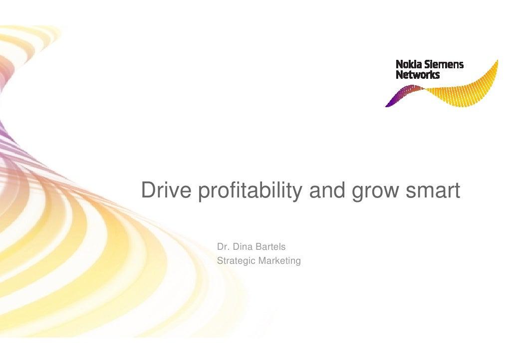 Drive profitability and grow smart          Dr. Dina Bartels         Strategic Marketing