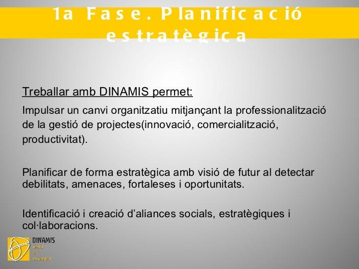Innovació: <ul><li>DINAMIS promou una plataforma de promoció de l'Emprenedoria Social Innovadora. Basada en models socioec...