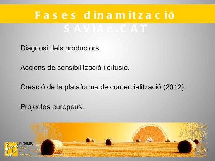 2. Què és SAVIAe.cat? Serveis Avançants d'informàtica Agrària Ecològica. Principals accions: <ul><li>Web per compartir inf...