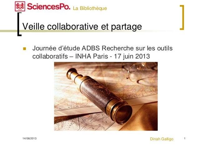 14/06/2013 1Veille collaborative et partage Journée d'étude ADBS Recherche sur les outilscollaboratifs – INHA Paris - 17 ...