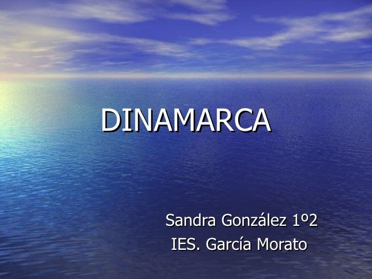 DINAMARCA Sandra González 1º2 IES. García Morato