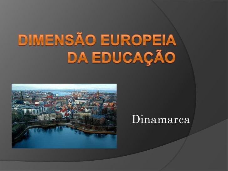 Dimensão Europeia da Educação<br />Dinamarca<br />