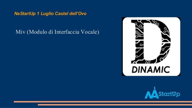 NaStartUp 1 Luglio Castel dell'Ovo Miv (Modulo di Interfaccia Vocale)