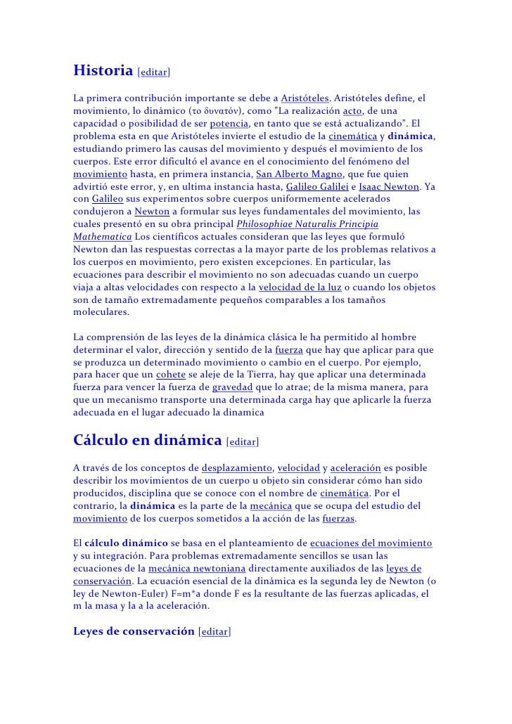 Historia [editar]<br />La primera contribución importante se debe a Aristóteles. Aristóteles define, el movimiento, lo din...