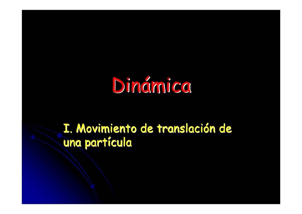 Dinámica  I. Movimiento de translación de una partícula
