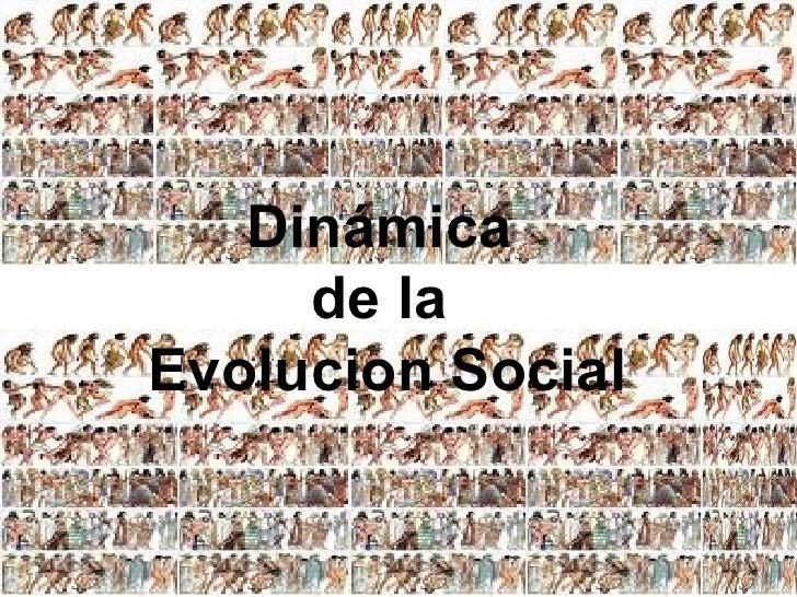 Dinámica  de la  Evolucion Social