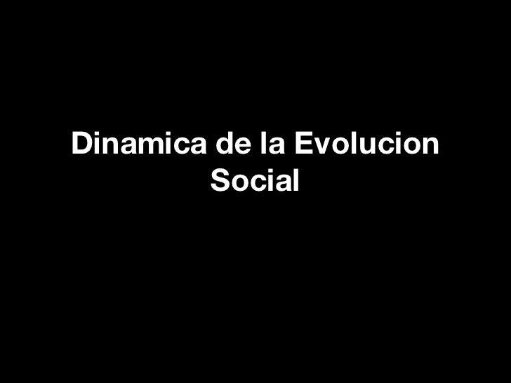 Dinamica de la Evolucion Social