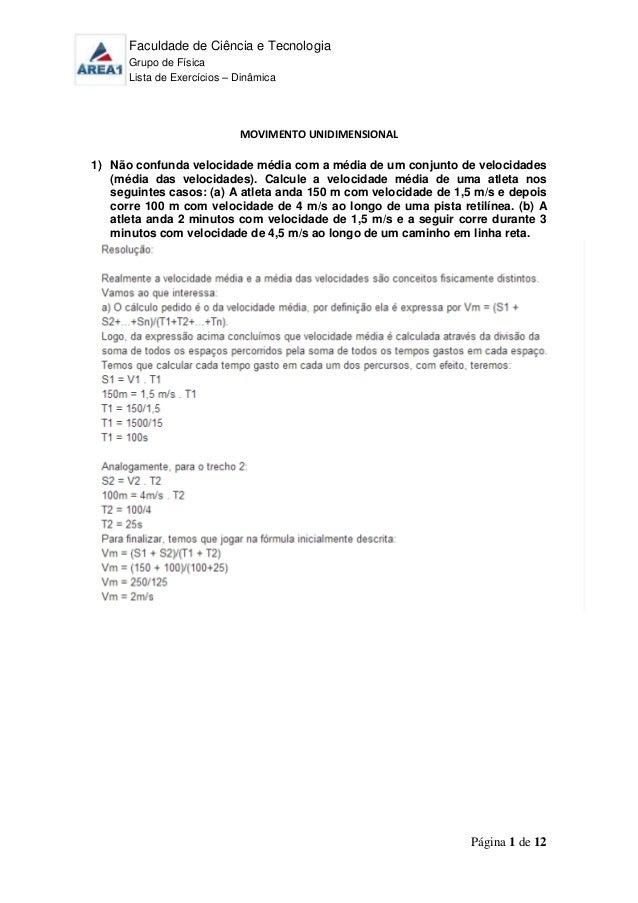 Faculdade de Ciência e Tecnologia Grupo de Física Lista de Exercícios – Dinâmica Página 1 de 12 MOVIMENTO UNIDIMENSIONAL 1...