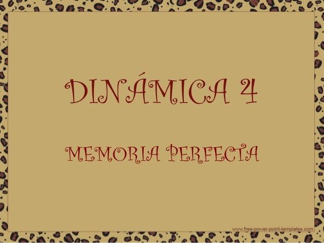 DINÁMICA 4 MEMORIA PERFECTA