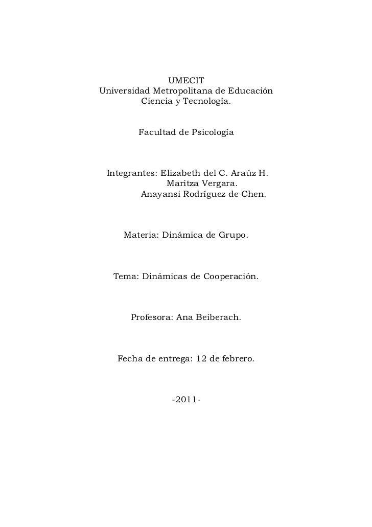 UMECITUniversidad Metropolitana de Educación         Ciencia y Tecnología.        Facultad de Psicología Integrantes: Eliz...