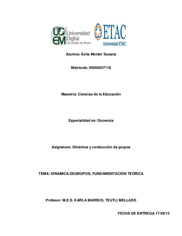 Alumna: Ávila Monter Susana Matrícula: 00000037118 Maestría: Ciencias de la Educación Especialidad en: Docencia Asignatura...