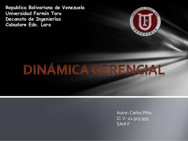 Republica Bolivariana de Venezuela Universidad Fermín Toro Decanato de Ingenierías Cabudare Edo. Lara Autor: Carlos Piña C...