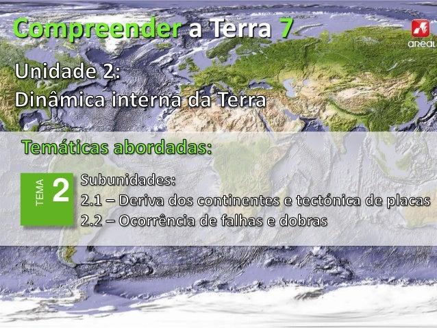 Compreender a Terra 7        2 TEMA