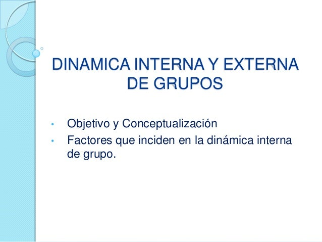 Dinamica interna y externa de los grupos for Trabajo de interna en barcelona