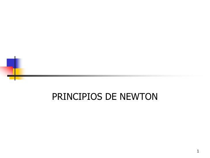 PRINCIPIOS DE NEWTON                            1