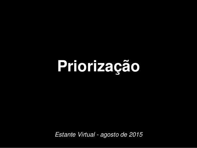 Priorização Estante Virtual - agosto de 2015