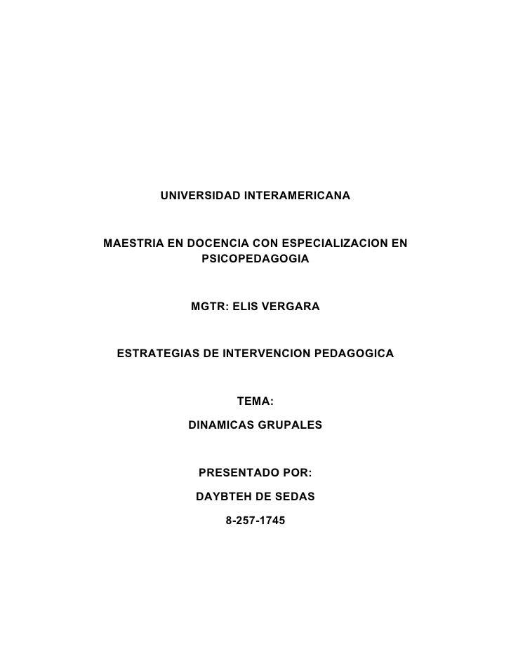 UNIVERSIDAD INTERAMERICANA    MAESTRIA EN DOCENCIA CON ESPECIALIZACION EN               PSICOPEDAGOGIA                MGTR...