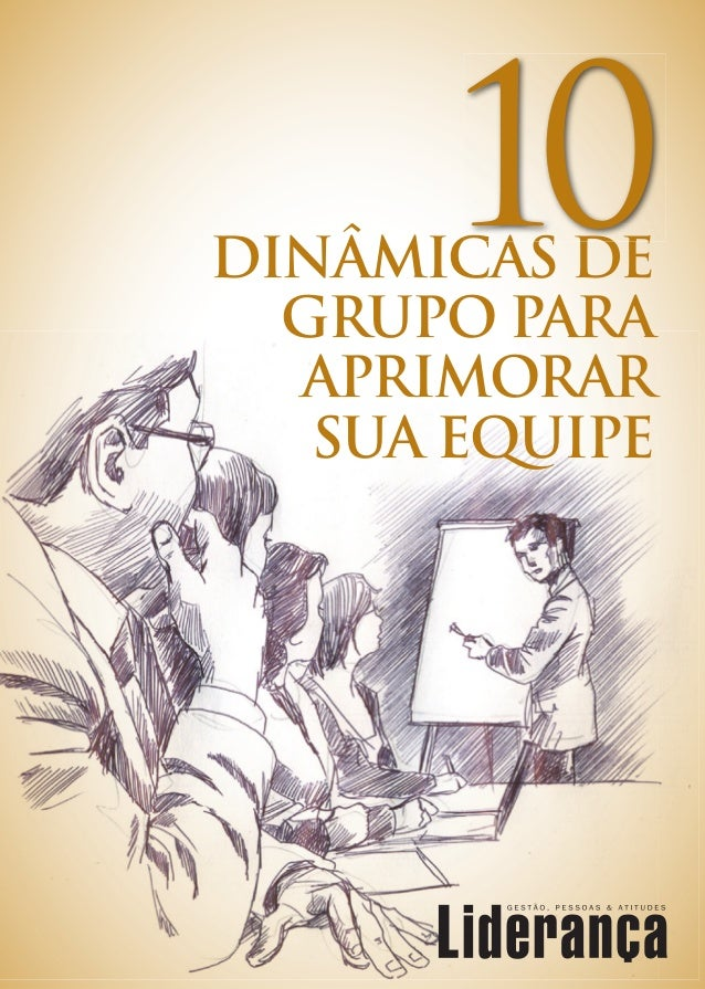DINÂMICAS DE GRUPO PARA APRIMORAR SUA EQUIPE DINÂMICAS DE