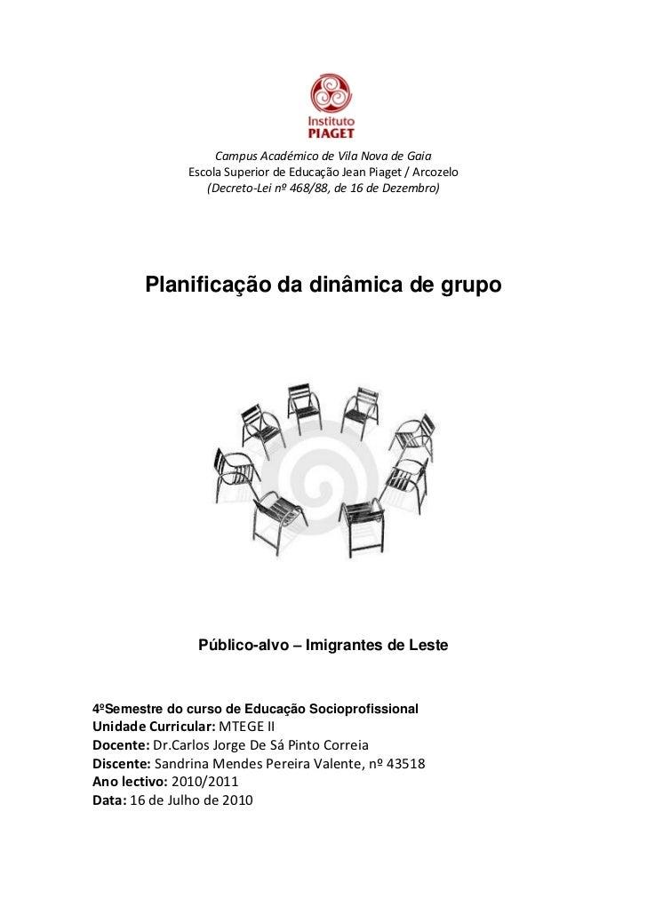 Campus Académico de Vila Nova de Gaia              Escola Superior de Educação Jean Piaget / Arcozelo                 (Dec...