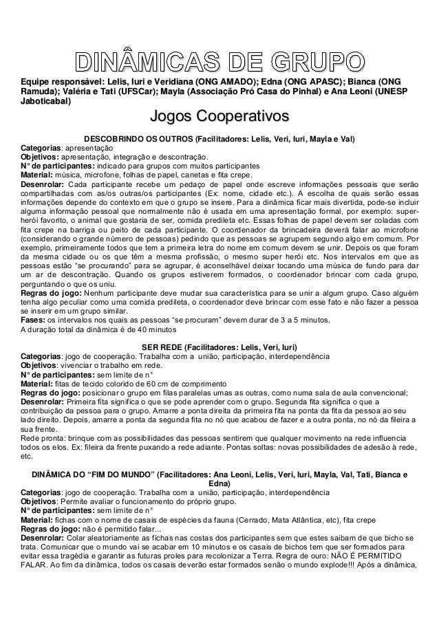 DINÂMICAS DE GRUPOEquipe responsável: Lelis, Iuri e Veridiana (ONG AMADO); Edna (ONG APASC); Bianca (ONGRamuda); Valéria e...