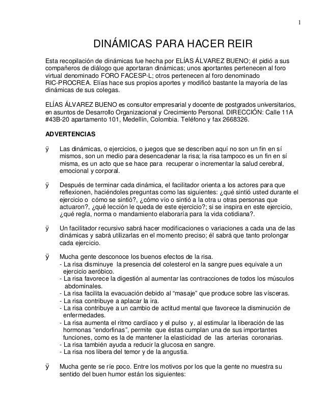 1 DINÁMICAS PARA HACER REIR Esta recopilación de dinámicas fue hecha por ELÍAS ÁLVAREZ BUENO; él pidió a sus compañeros de...
