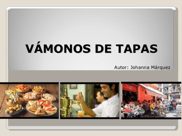 VÁMONOS DE TAPAS Autor: Johanna Márquez