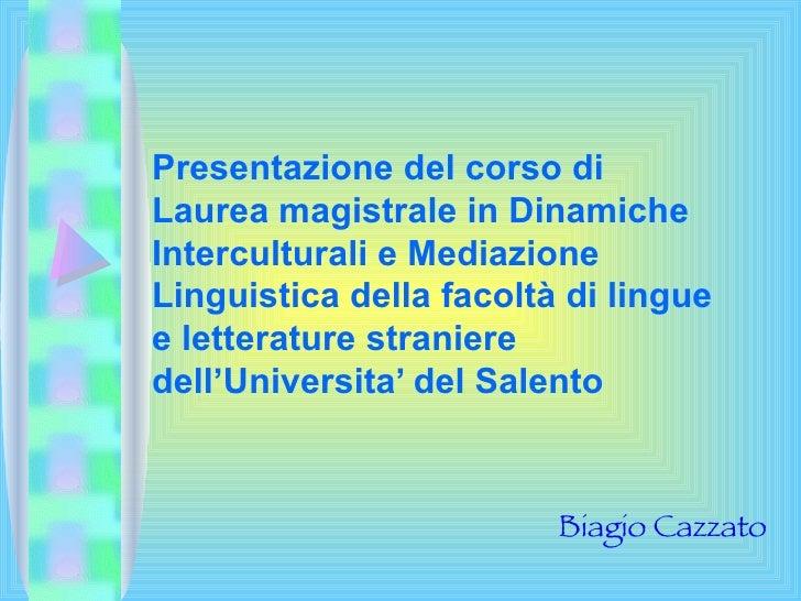 Presentazione del corso di Laurea magistrale in Dinamiche Interculturali e Mediazione Linguistica della facoltà di lingue ...