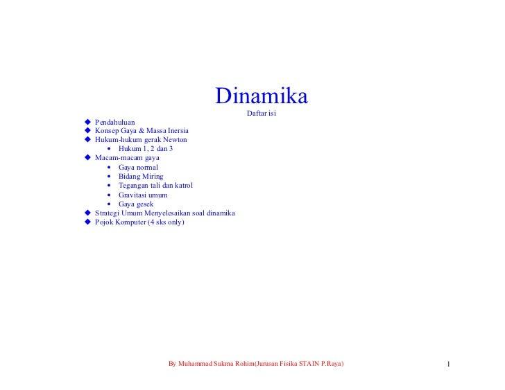 Dinamika                                                Daftar isi  Pendahuluan  Konsep Gaya & Massa Inersia  Hukum-huk...