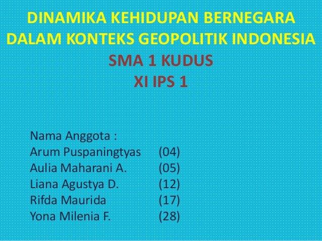 Dinamika Kehidupan Bernegara Dalam Konteks Geopolitik Indonesia