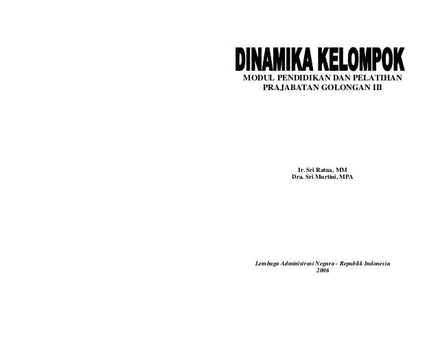 MODUL PENDIDIKAN DAN PELATIHAN PRAJABATAN GOLONGAN III Ir. Sri Ratna, MM Dra. Sri Murtini, MPA Lembaga Administrasi Negara...