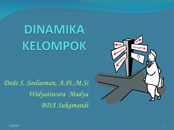 Dede S. Soelaeman, A.Pi.,M.Si Widyaiswara  Madya BDA Sukamandi 06/08/09