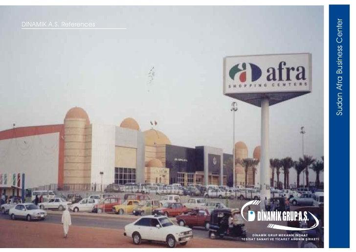 Sudan Afra Business Center DINAMIK A.S. References                                  D DÝNAMÝK GRUP A.Þ.                   ...