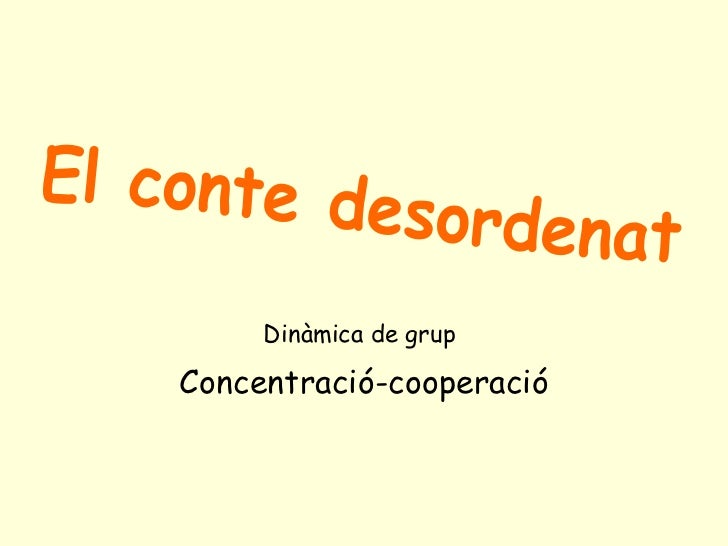 Dinàmica de grup   Concentració-cooperació El conte desordenat