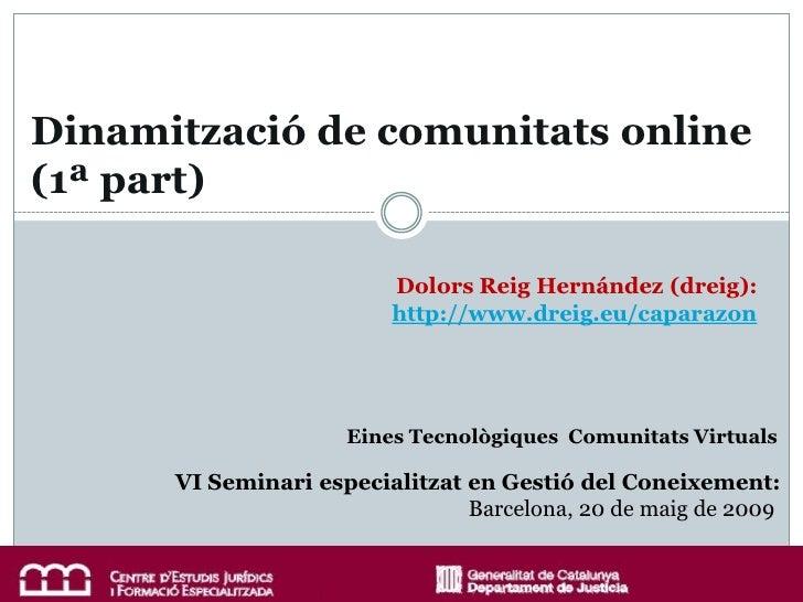 Dinamització de comunitats online (1ª part)                           Dolors Reig Hernández (dreig):                      ...