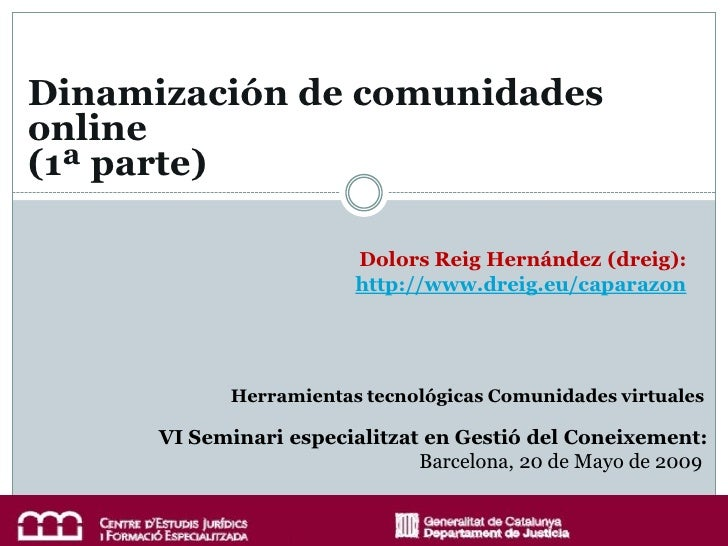 Dinamización de comunidades online (1ª parte)                           Dolors Reig Hernández (dreig):                    ...