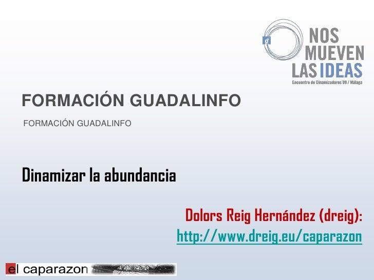 FORMACIÓN GUADALINFO FORMACIÓN GUADALINFO     Dinamizar la abundancia                             Dolors Reig Hernández (d...