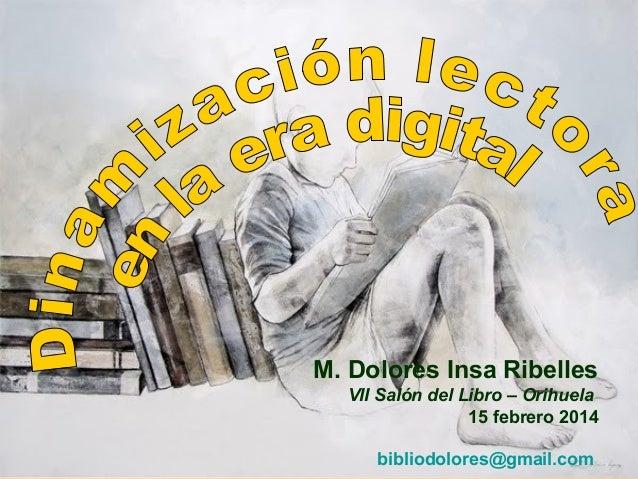 M. Dolores Insa Ribelles VII Salón del Libro – Orihuela 15 febrero 2014 bibliodolores@gmail.com