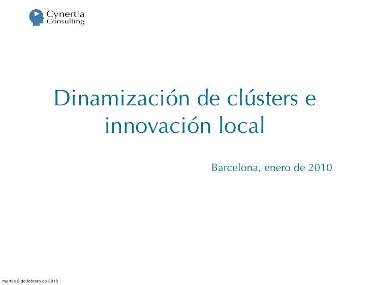 Dinamización de clústers e                             innovación local                                        Barcelona, ...