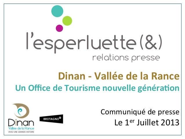 Dinan  -‐  Vallée  de  la  Rance   Un  Office  de  Tourisme  nouvelle  généra9on      Communiqué...