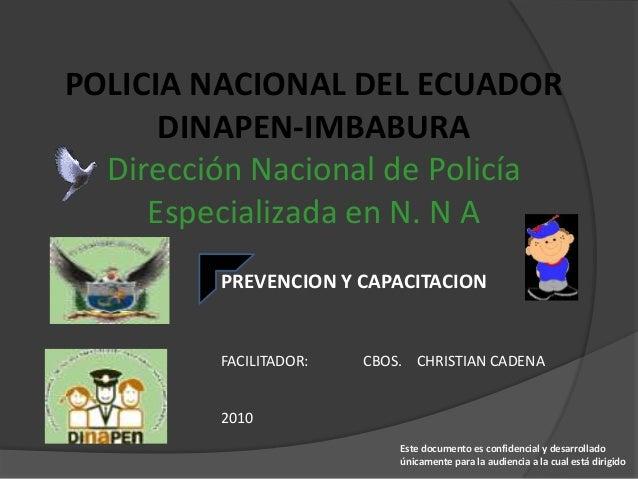 POLICIA NACIONAL DEL ECUADOR      DINAPEN-IMBABURA  Dirección Nacional de Policía     Especializada en N. N A         PREV...