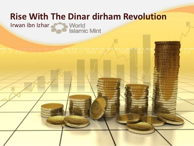 Rise With The Dinar dirham RevolutionIrwan ibn Izhar
