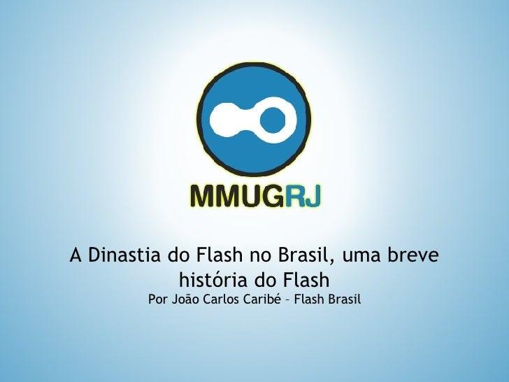 A Dinastia do Flash no Brasil, uma breve história do Flash Por João Carlos Caribé – Flash Brasil